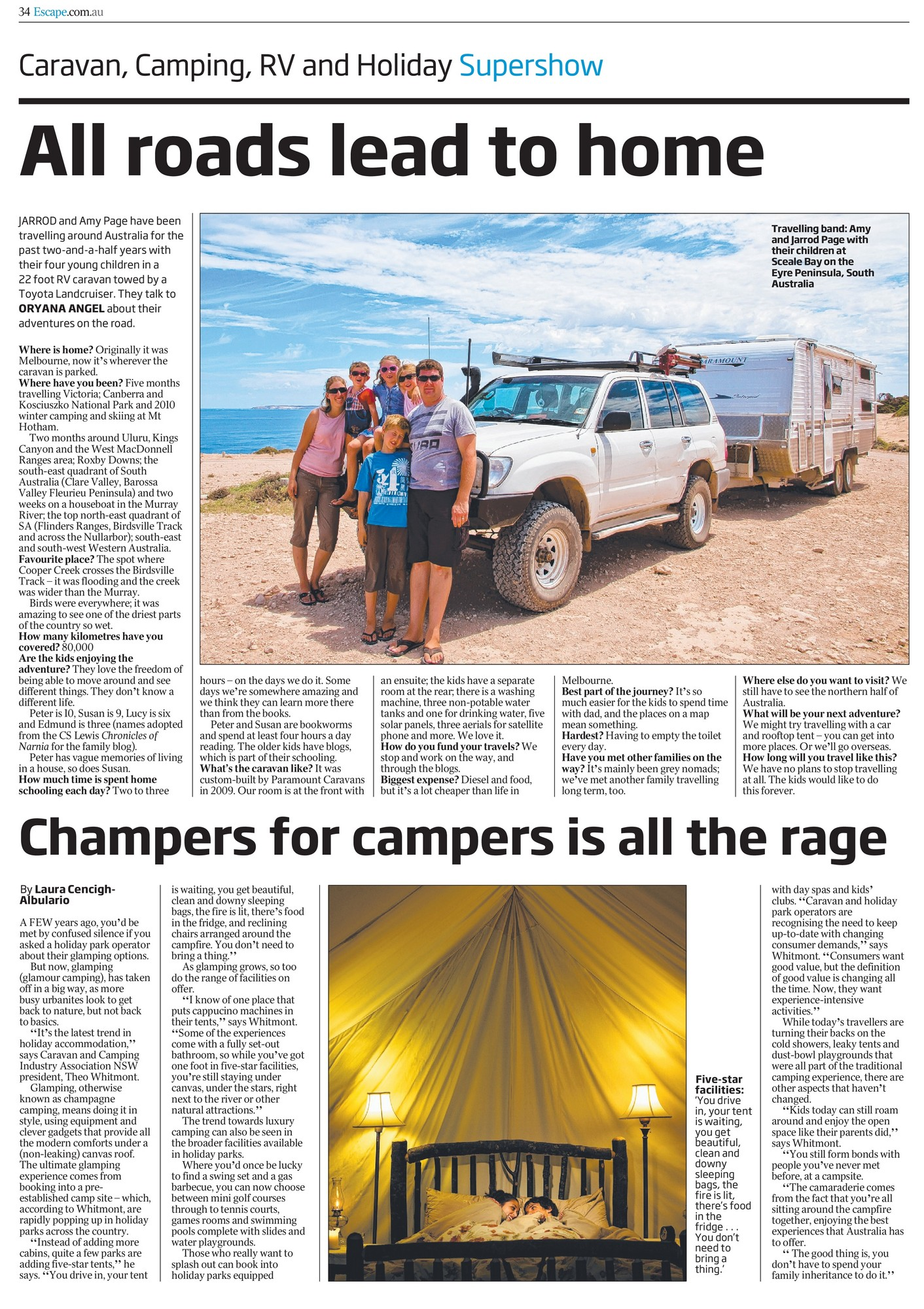 JARROD and Amy Page have been travelling around Australia for the past two-and-a-half years with their four young children in a 22 foot RV caravan towed by a Toyota Landcruiser. They talk to ORYANA ANGEL about their adventures on the road.